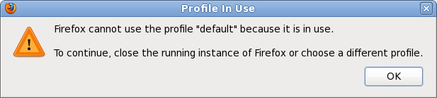 "Firefox cannot use the profile ""default"" because it is in      use. To continue, close the running instance of Firefox or      choose a different profile."
